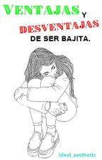 Ventajas y desventajas de ser bajita. by ideal_aesthetic