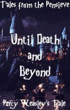 Until Death and Beyond by Fantasy510