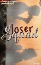 Loser Squad [CANCELLED] by Sarayu_