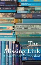 The Missing Link (One-Shot) by patdfanatic