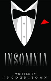 INSOMNIA (COMPLETE) by IncognitoMN