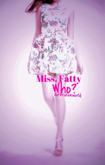 Miss. Fatty Who? (Book 2 in the Undesirable Trilogy)