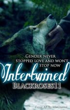 Intertwined (BoyxBoy) [ON HOLD] by Blackroses11