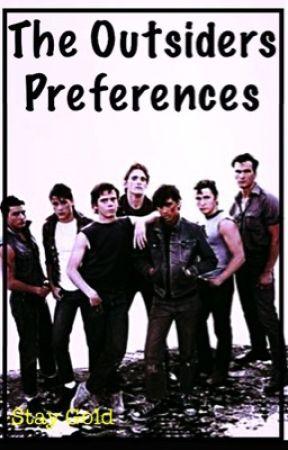 The Outsiders Preferences by -l_l-Cali-l_l-