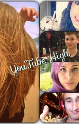 Youtube High (Youtuber Fanfic) {Watty awards 2013}