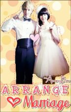 Arrange Marriage ♥ by AnaeNiBias