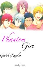 The Phantom Girl [GoMxReader] by Melody2627
