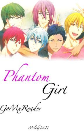 The Phantom Girl [GoMxReader] by Melody2627