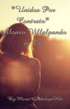 **Unidos Por Contrato**   Alonso Villalpando & Tu by LupitaVillalVarro