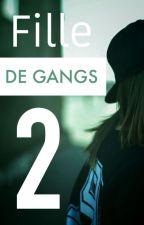 Fille de gangs tome 2 by fannydupont96