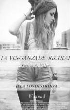 La venganza de Rechael by Yessi-Velez