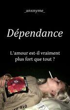 Dépendance - [Terminée] by _anxnyme_