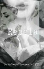 Rebela Vol.1 by CrissHS15