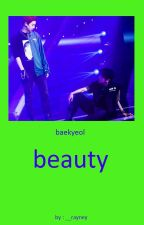 BEAUTY // baekyeol  by __rayney