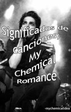 Significados de canciones; MCR by -mychemicalidea
