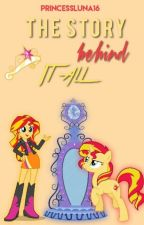 The Story Behind It All (A Sunset Shimmer Fan-Fic) by princessluna16