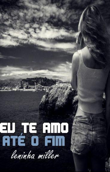 Eu te amo até o fim (Romance lésbico)