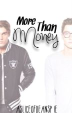 More Than Money (#Wattys2015) by ASliceOfDeansPie