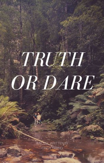 Truth Or Dare (ON HOLD)