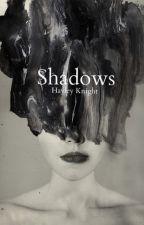 Shadows by MyDearestOne