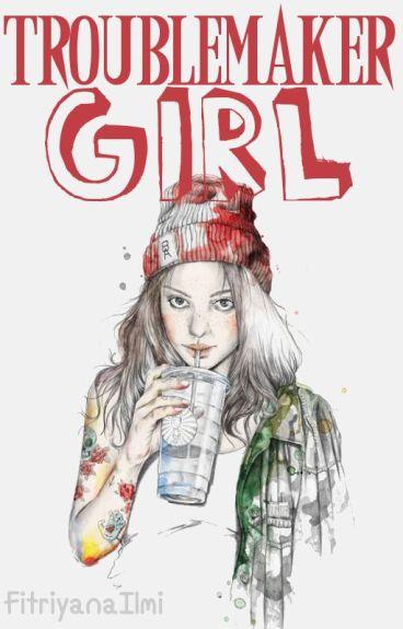 Troublemaker Girl