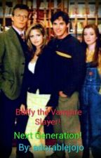 Buffy the Vampire Slayer Next Generation! by adorablejojo