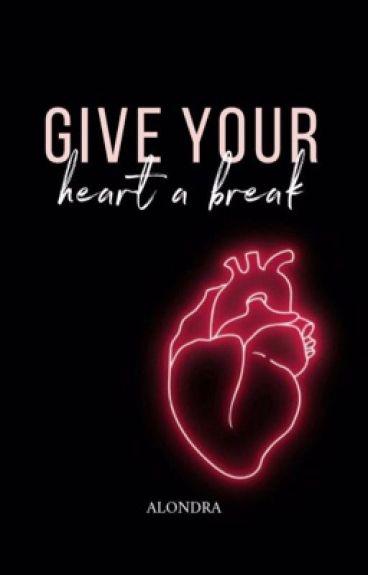 Give your heart a break (sin editar)