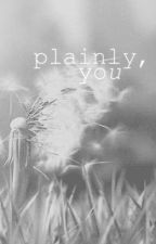 Plainly, You by forgetmenaut