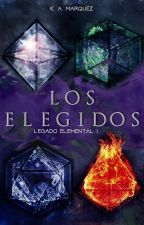 Los Elegidos (Legado Elemental #1)  by goodbye-heart