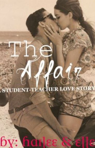 The Affair: [student/teacher relationship] by thosefreaksoverthere