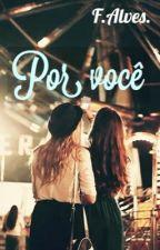 Por você... by fernandinha0501