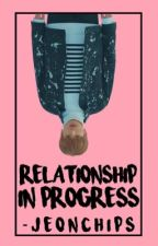 A Relationship In Progress| Jungkook (DISCONTINUED) by -jeonchips