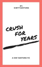 Crush For Years [ English ] by kimtttaehyung