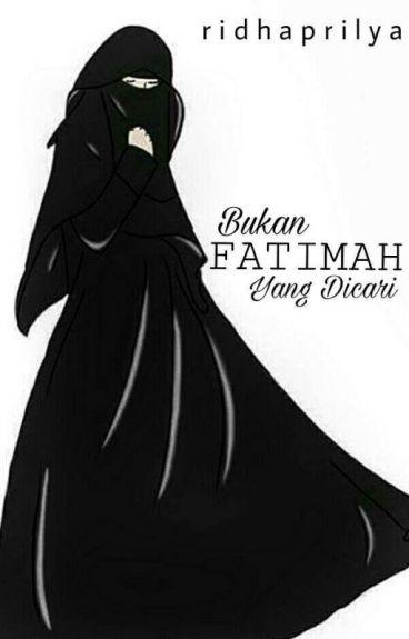 Bukan Fatimah yang dicari