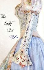 The Lady in Blue (Second book of The Vampires Pet) by poltergeist_people