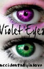 Violet Eyes by accidentallyinlove