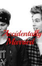 Accidentally Married by marissyluvs1D