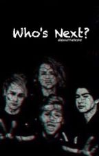 Who's next? || 5sos horror story by allaboutthatlester