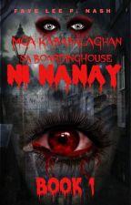 Mga Kababalaghan sa Boardinghouse ni Nanay ( kilabot uno ) Book 1 Completed by FayeLeePNash
