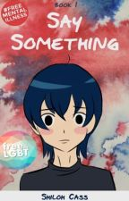 Say Something (boyxboy) by shilohcass