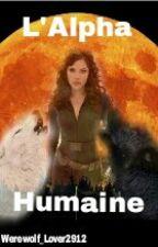 L'alpha humaine by Werewolf_Lover2912