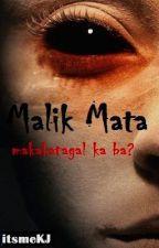 Malik Mata (Horror Story) by itsmeKJ