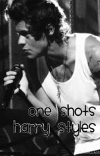 One Shots - Harry Styles by _stylescipriano