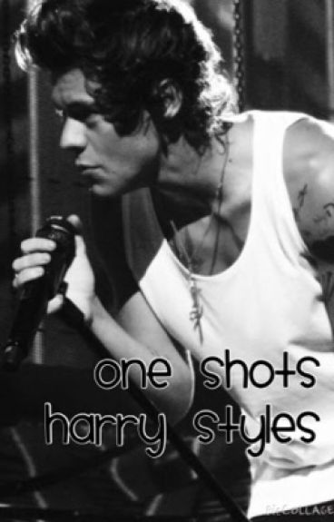 One Shots - Harry Styles