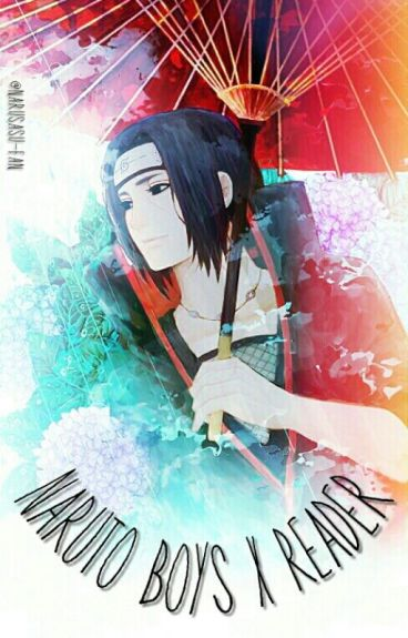 Naruto Boys [X Reader] One-Shots