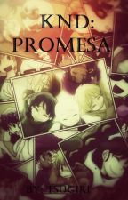 KND: Promesa by NanaTsugiri