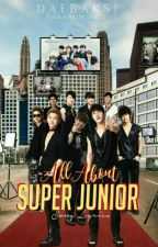 ALL ABOUT SUPER JUNIOR by DaebakSJ