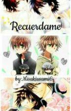 Recuerdame (PAUSADA) by MisakiUsami6