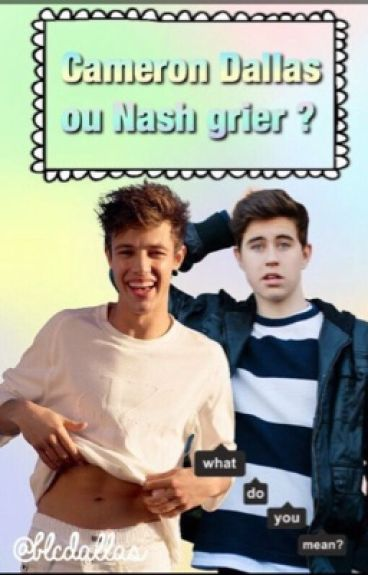 Cameron Dallas ou Nash Grier?➵Old Magcon.✔️