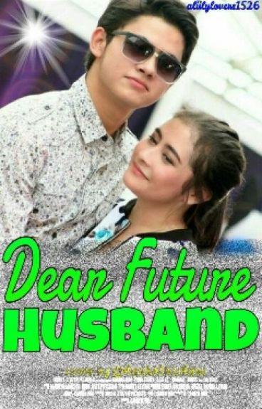 Dear Future Husband ( Slow Update )